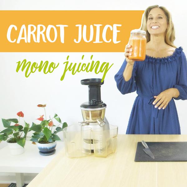 Carrot Juice – Amazing Benefits of One Ingredient Mono Juicing