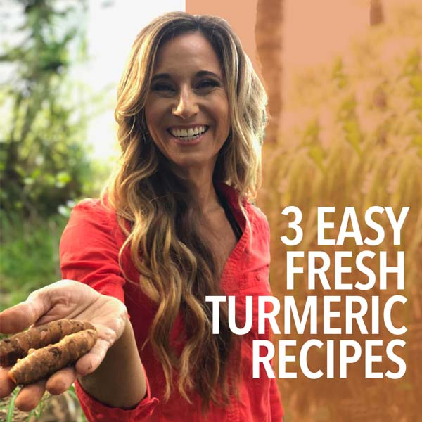 3 Favorite Fresh Turmeric Recipes