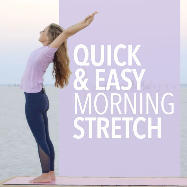 Quick & Easy Morning Stretch