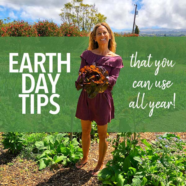 Earth Day Tips You Can Use Everyday!