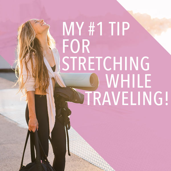 My #1 Tip for Stretching While Traveling!