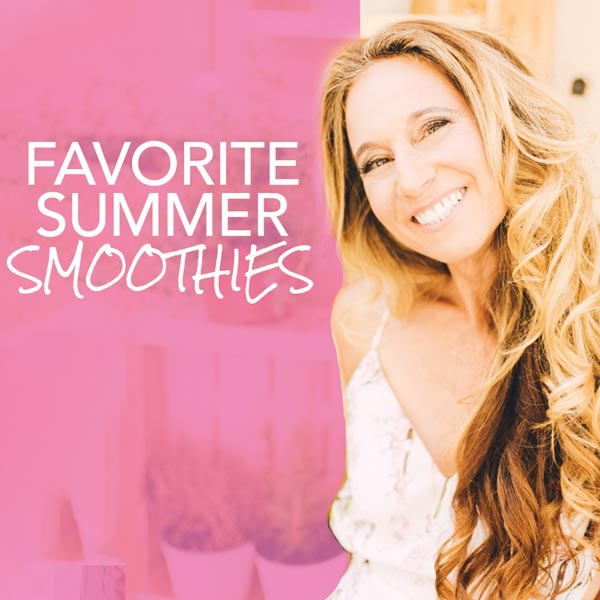 Summer Smoothie Favorites!
